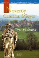 les-publications-collection-franche-comte-itineraires-jurassiens-nozeroy,-censeau,-mieges.-terre-des-chalon
